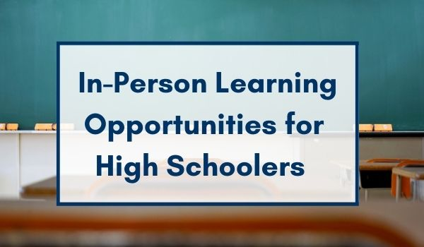 Important Update about High School In-Person Opportunities