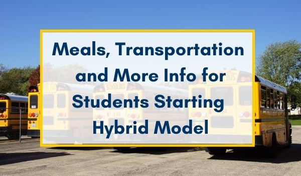 Details on Meals, Transportation and More for Students in Hybrid Model