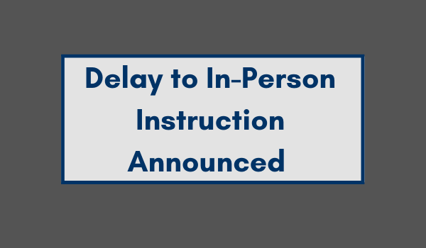 Delay to In-Person Instruction Announced - A Message from Superintendent Sanders