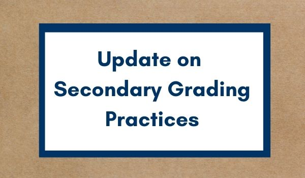 Update on Secondary Grading Practices