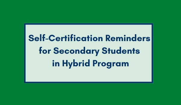 Hybrid Students Should Complete Self-Certification Form Each Morning